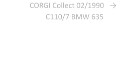 CORGI Collect 02/1990   → C110/7 BMW 635.……